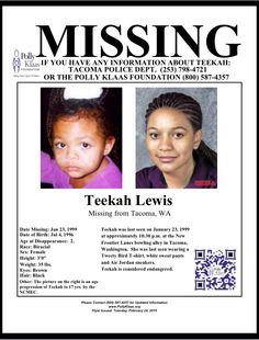 """Date Missing: 1/23/99 Missing From: Tacoma, WA Age at Disappearance: 2 years Date of Birth: 7/4/96 Sex: Female Race: African American/Native American Hair: Black Eyes: Brown Height: 3'0"""" Weight: 35 lbs. Last Seen Wearing: Tweety Bird T-shirt, white sweat pants and Air Jordan sneakers.  Circumstances: Teekah was last seen on January 23, 1999 at approximately 10:30 p.m. at the New Frontier Lanes bowling alley in Tacoma, Washington. Teekah's photo is shown age progressed to 17 years by the…"""