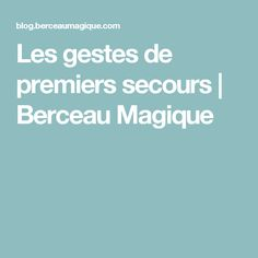Les gestes de premiers secours | Berceau Magique Pregnancy, Baby Shower, How To Plan, Tips, Emergency First Aid, Baby Language, Baby Life Hacks, Babyshower, Pregnancy Planning Resources