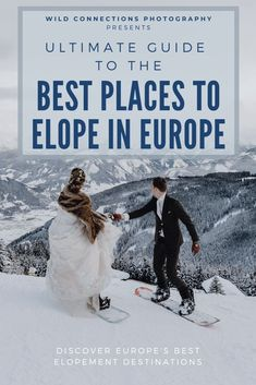 The best locations for a winter elopement in Europe Snowboard Wedding, Ski And Snowboard, Wild Camp, Best Ski Resorts, Mountain Elopement, Wedding Abroad, Poses For Photos, Best Location, Wedding Locations