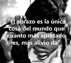 """""""El abrazo es la única cosa del mundo que cuanto más apretado es, más alivio da"""" #frasesquemegustan"""