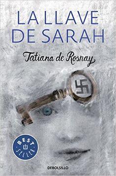 La Llave De Sarah (BEST SELLER): Amazon.es: TATIANA DE ROSNAY: Libros