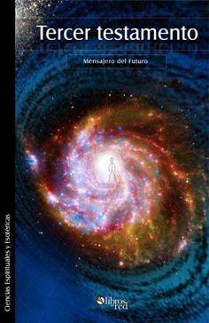 TERCER TESTAMENTO - Mensajero del Futuro - Ciencias Espirituales y Esotéricas
