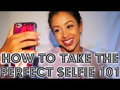 HOW TO TAKE THE PERFECT SELFIE 101 | Lizzza - YouTube