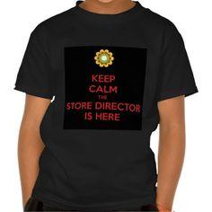 Keep Calm the Store Director is Here T Shirt, Hoodie Sweatshirt