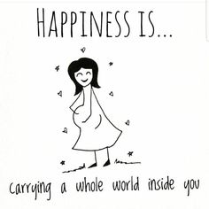 Happiness is carrying the whole world inside of you (pregnancy) - quotes - Schwangerschaft Unborn Baby Quotes, Baby Girl Quotes, Mommy Quotes, Family Quotes, New Baby Quotes, Mom To Be Quotes, Happy Baby Quotes, Quotes Kids, Quotes Quotes