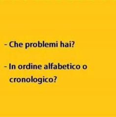 Che problemi hai? In ordine alfabetico o cronologico? Funny Pins, Funny Memes, Mood Pics, Sarcastic Quotes, Just For Laughs, Funny Cute, True Stories, Cool Words, Motivational Quotes