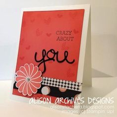 "Alison Archives Designs: ""Crazy About You"" Stampin' Up! 2015 SAB SU!"