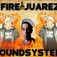 FIRE JUAREZ @DUBPLATE MAD LION by FIRE JUAREZ on SoundCloud