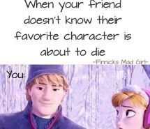 LOL Yep! That's what my friend did when Cinna died. I'm just like ... and she is like NO!