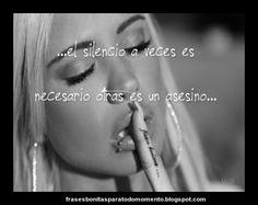 El silencio a veces es necesario otras es un asesino...