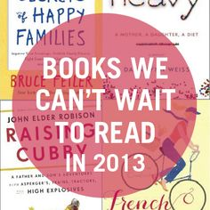 Start a book club in 2013 with these great reads: http://www.parents.com/blogs/mom-must-read/2012/12/03/diy/1-books-i-cant-wait-to-read-in-2013/?socsrc=pmmpin121812ef2013Books