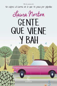 Gente Que Viene Y ¡Bah! (ESPASA NARRATIVA): Amazon.es: Laura Norton: Libros