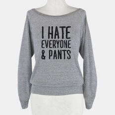 I Hate Everyone...  Pants | HUMAN | T-Shirts, Tanks, Sweatshirts and Hoodies