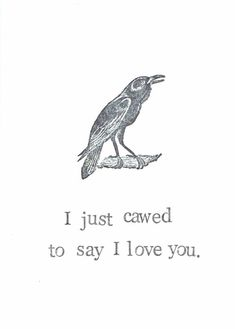 I Just Cawed To Say I Love You Raven Card | Funny Bird Nature Crow Vintage Valentine Friendship Get Well Humor Gothic Pun Hipster Men…