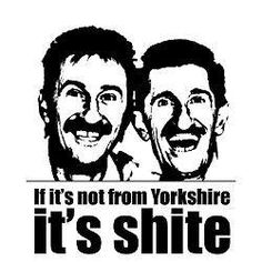 If it's not from Yorkshire, It's shite!  For more photos of Yorkshire, please visit our website on www.imfromyorkshire.com
