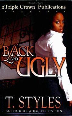 Black & Ugly (Triple Crown Publications Presents) by T Styles http://www.amazon.com/dp/0977880419/ref=cm_sw_r_pi_dp_kUVRub0387HGF