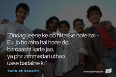 Rang de Basanti. Its a movie that makes you feel like you need to do something. Right now!!