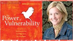 Brené Brown – The Power of Vulnerability – (Excerpt from Session 1)