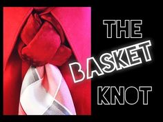 The Basket Knot: how to tie a tie - YouTube