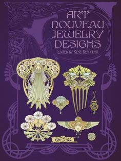 ART NOUVEAU JEWELRY DESIGNS By: Rene Beauclair - Welcome to Dover Publications
