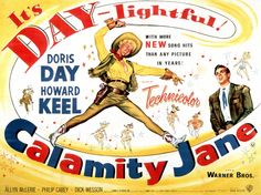 An original Calamity Jane poster - surely the greatest musical of all time! Whip-crack away!