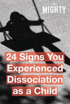 24 Signs You Experienced Dissociation as a Child | The Mighty