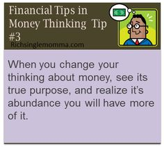When you change your thinking about money, see its true purpose, and realize it's abundance, you will have more of it.
