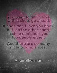 - Allan Sherman #shoes #quote