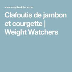 Clafoutis de jambon et courgette | Weight Watchers