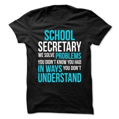 Funny End of School Year shirts | School Secretary We Solve Problems T Shirts, Hoodies. Check price ...