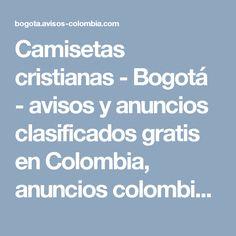 Camisetas cristianas - Bogotá - avisos y anuncios clasificados gratis en Colombia, anuncios colombianos Weather, Christians, Colombia, T Shirts, Weather Crafts