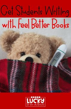 Get Students Writing with Feel Better Books! When your little friends are out of school for a bit these class books are sure to put a smile on their face!