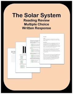Solar System: This activity is designed to explain and review facts about the solar system.  After a reading passage, there are seven multiple choice questions and a constructed response. I pass out this homework assignment as a review before the student's assessment.