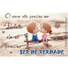 Translation (from portuguese): love doesn't need to be perfect, it just needs to be real