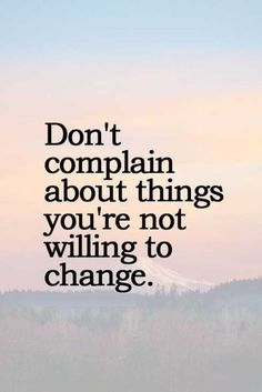 Don't Complain About Things