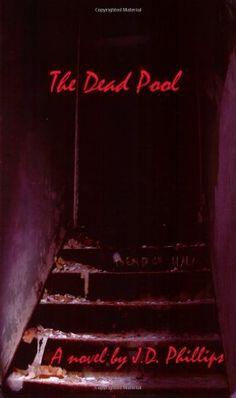 JD Phillips The Dead Pool:Amazon:Books