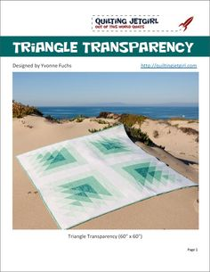 Triangle Transparency Quilt Pattern by Quilting Jetgirl by QuiltingJetgirl on Etsy https://www.etsy.com/listing/228812394/triangle-transparency-quilt-pattern-by