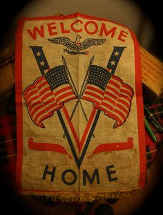 "US ""Welcome Home Flag"" for WWII veterans. These were put in the home's window to welcome the neighborhood soldier home. ( I remember these from our neighborhood,growing up)"
