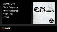 Jaymz Nylon - Black Eloquence (Afrotech Reshape) - Preview