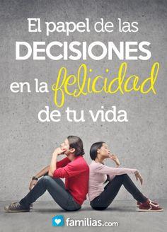 El papel de las decisiones en la felicidad de tu vida