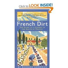 French Dirt: The Story of a Garden in the South of France. An inspiring read while putting in your veggie garden.