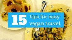 15 Tips for Easy Vegan Travel