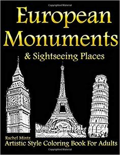 European Monuments & Sightseeing Places - Coloring Book For Adults Us Travel Destinations, Places In Europe, Old Building, Historical Architecture, Colorful Pictures, Historical Sites, Monuments, Cool Places To Visit, Coloring Books