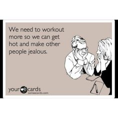 Pretty much why I work out.