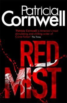 Patricia Cornwell - Red Mist | With high-tension suspense and cutting-edge technology, Patricia Cornwell—the world's #1 bestselling crime writer.