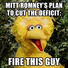 Fire Big Bird and everything will be fine.