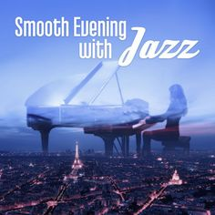 Rest with Jazz in the Evening Time