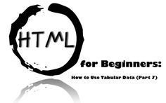 #HTML for Beginners: How to Use Tabular Data (Part 7) http://www.webdesign.org/tables-how-to-use-tabular-data.22325.html