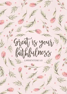 Great is your faithfulness - Lamentations 3:23 | Seeds of Faith  Let us fix our minds on God's unbreakable love and mercy. Let this bible verse print be your reminder that nothing will ever change God's love for you.
