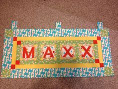 Maxx's name banner. It will hang on a rod over his bed.